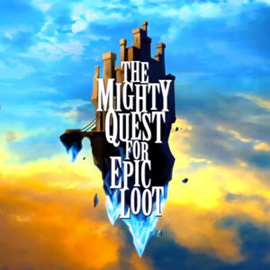 The Mighty Quest for the Epic Loot